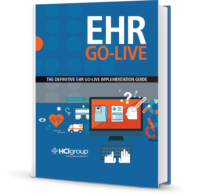The HCI Group eBook: The Definitive EHR Go-Live Guide