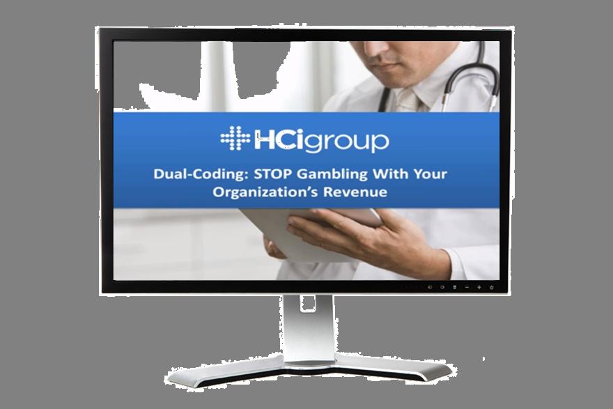 The HCI Group   ICD-10 Webinar Dual Coding