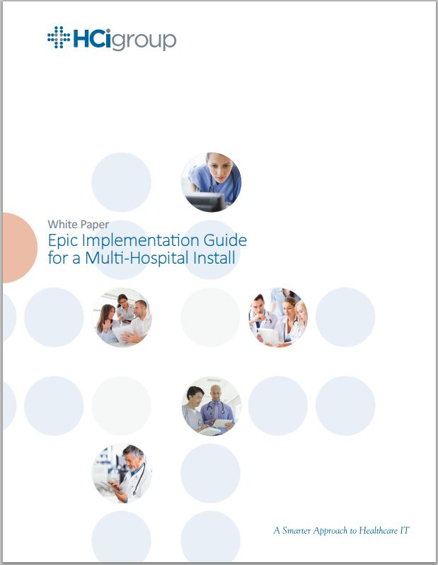 The HCI Group | Epic Implementation Guide for a Multi-Hospital Install