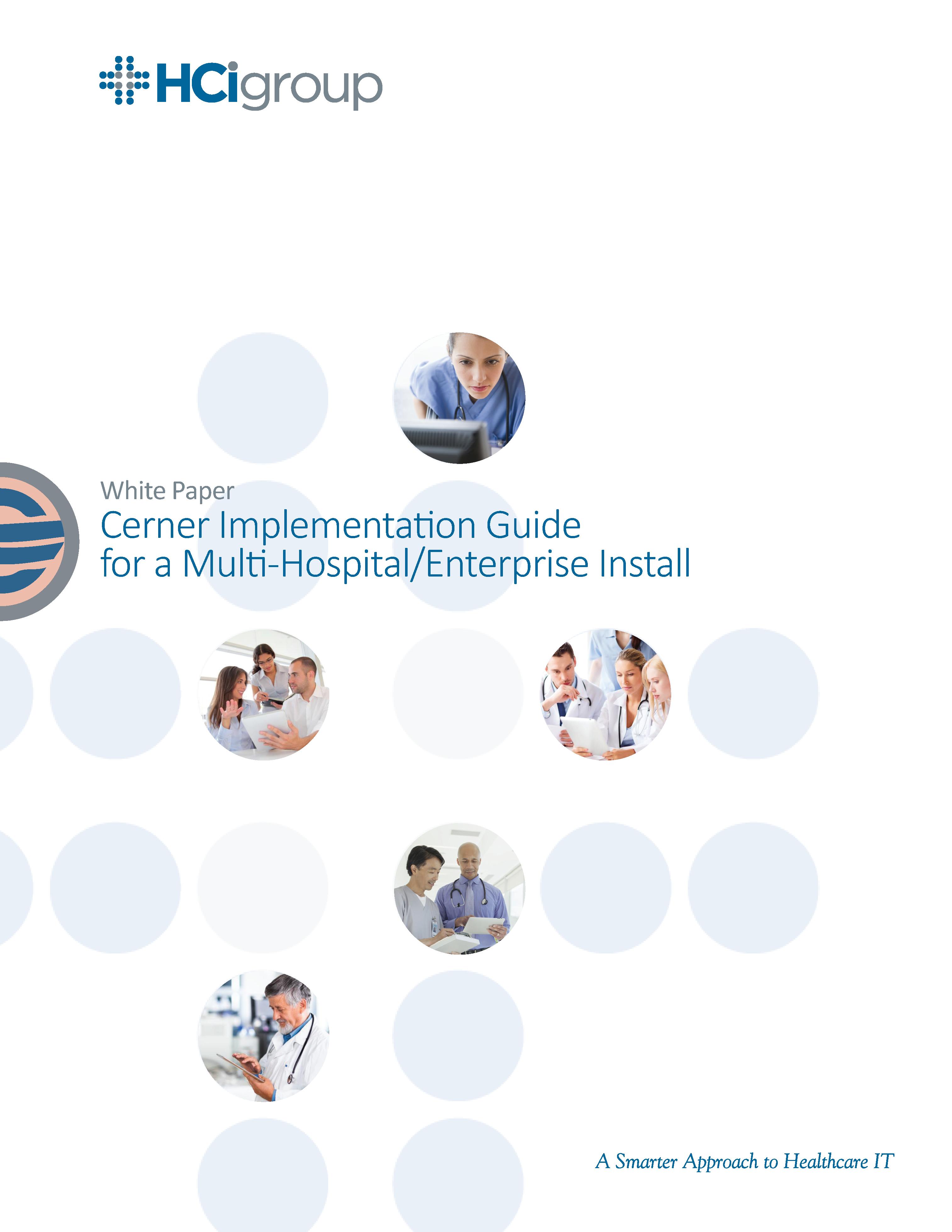 The HCI Group | Cerner Implementation Guide for a Multi-Hospital/Enterprise Install