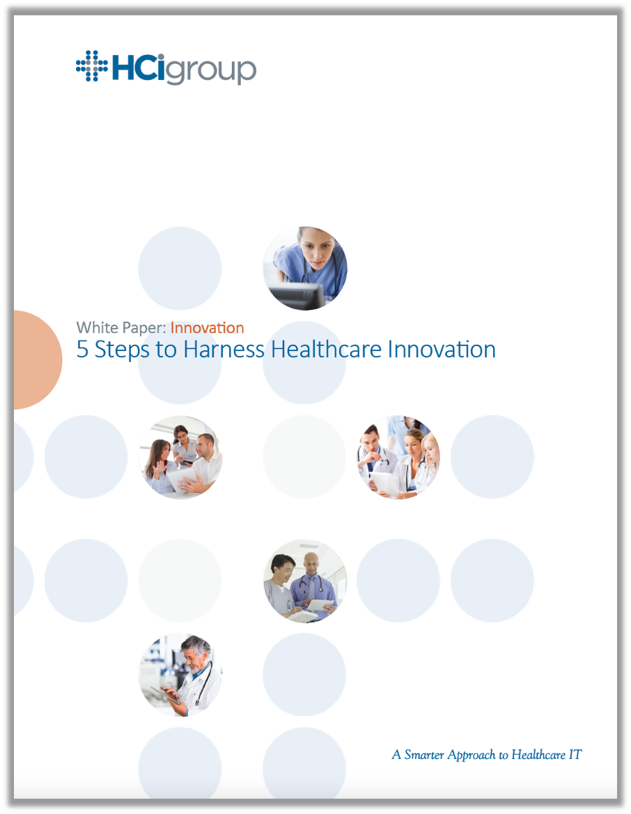 The HCI Group   5 Steps to Harness Healthcare Innovation