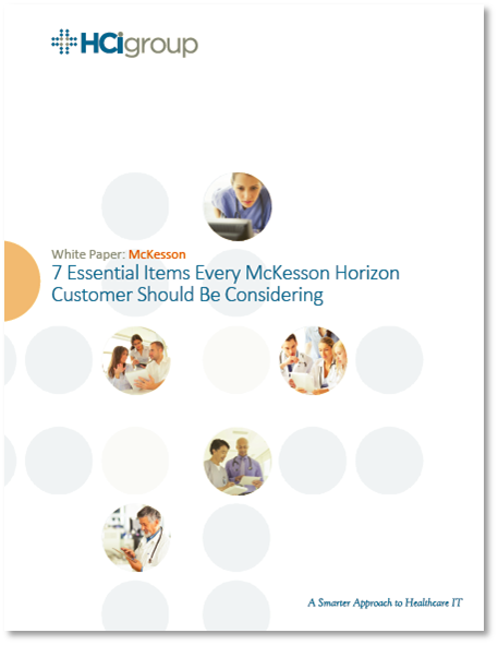 The HCI Group | 7 Essential Items Every McKesson Horizon Customer Should Be Considering