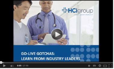 The HCI Group | Go-Live Gotchas: Lessons Learned From Industry Leaders