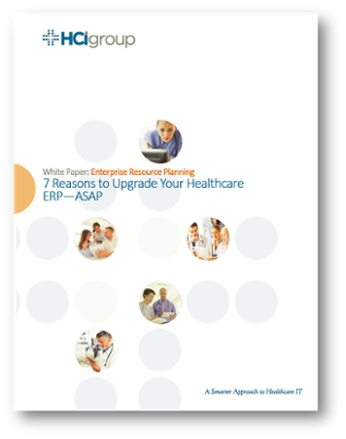 The HCI Group 7 Reasons to Upgrade Your Healthcare ERP System ASAP