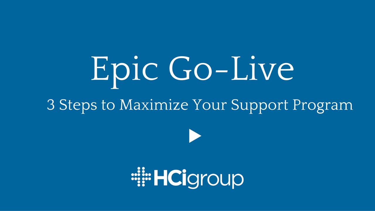 Epic Go Live Maximizing Your Support Program