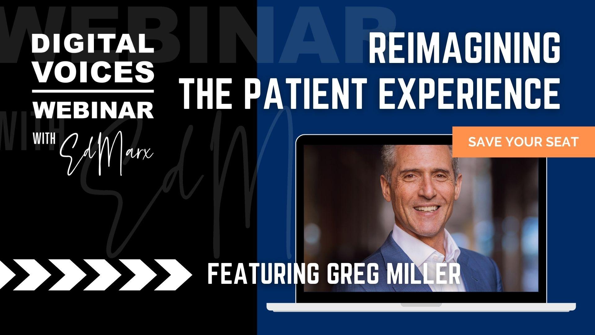 Reimagining the patient experience greg miller